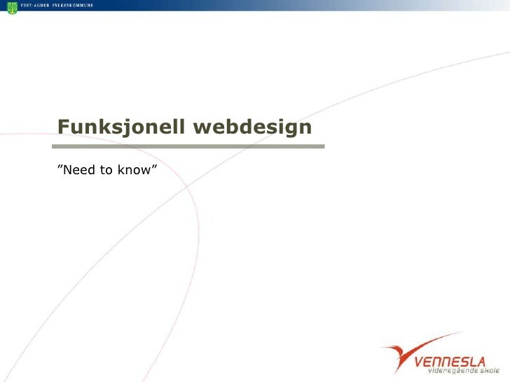 """Funksjonell webdesign<br />""""Need to know""""<br />"""