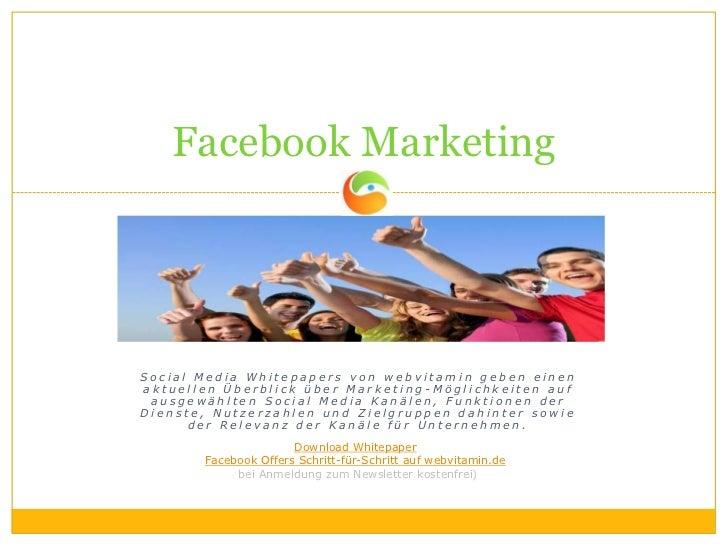Facebook MarketingSocial Media Whitepapers von webvitamin geben einenaktuellen Überblick über Marketing-Möglichkeiten auf ...