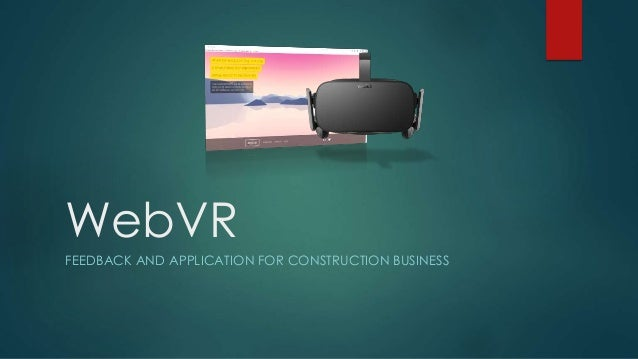 WebVR FEEDBACK AND APPLICATION FOR CONSTRUCTION BUSINESS