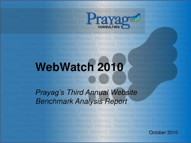 WebWatch 2010  Prayag's Third Annual Website Benchmark Analysis Report                                    October 2010