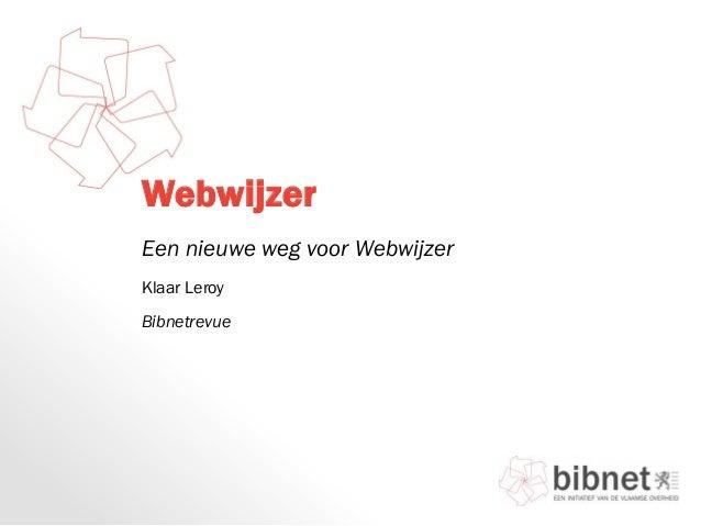 WebwijzerEen nieuwe weg voor WebwijzerKlaar LeroyBibnetrevue