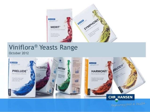 Viniflora® Yeasts RangeOctober 2012