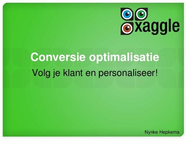Nynke Hepkema Conversie optimalisatie Volg je klant en personaliseer!