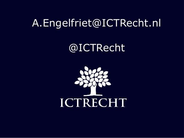 A.Engelfriet@ICTRecht.nl      @ICTRecht