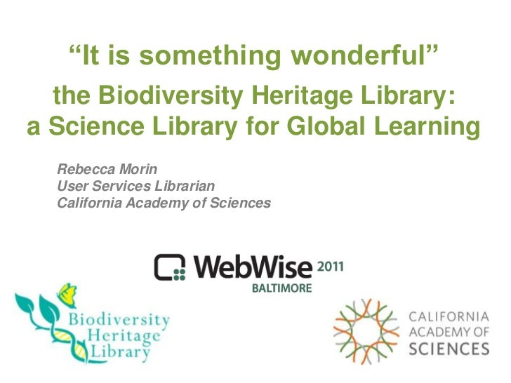 """""""It is something wonderful""""  the Biodiversity Heritage Library:a Science Library for Global Learning  Rebecca Morin  User ..."""