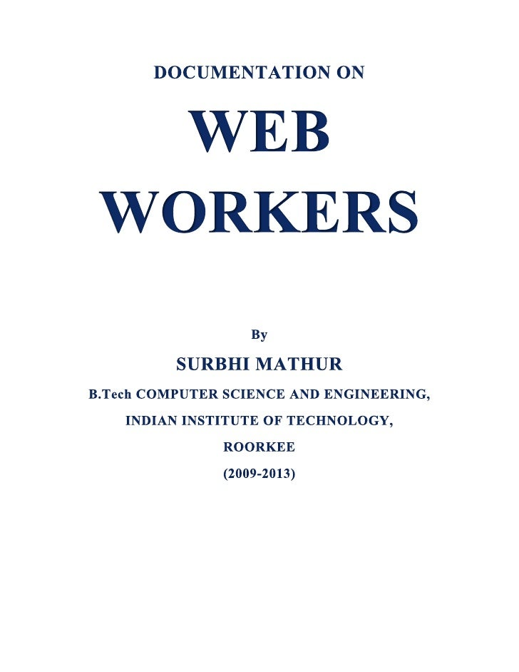 Contents 1. Need for Web Workers 2.   Introduction            Types of Web Workers 3.   Web Workers API 4.   Web-Worker su...