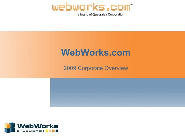 WebWorks.com 2009 Corporate Overview