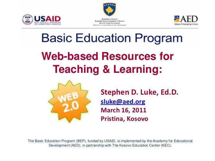 Web-based Resources for Teaching & Learning:<br />Stephen D. Luke, Ed.D.sluke@aed.orgMarch 16, 2011Pristina, Kosovo<br />T...
