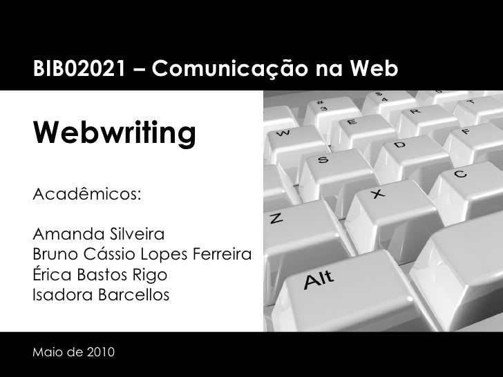 BIB02021 – Comunicação na Web Webwriting Acadêmicos: Amanda Silveira Bruno Cássio Lopes Ferreira Érica Bastos Rigo Isadora...