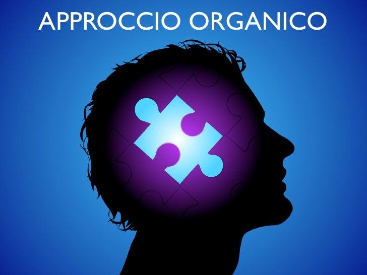 APPROCCIO ORGANICO