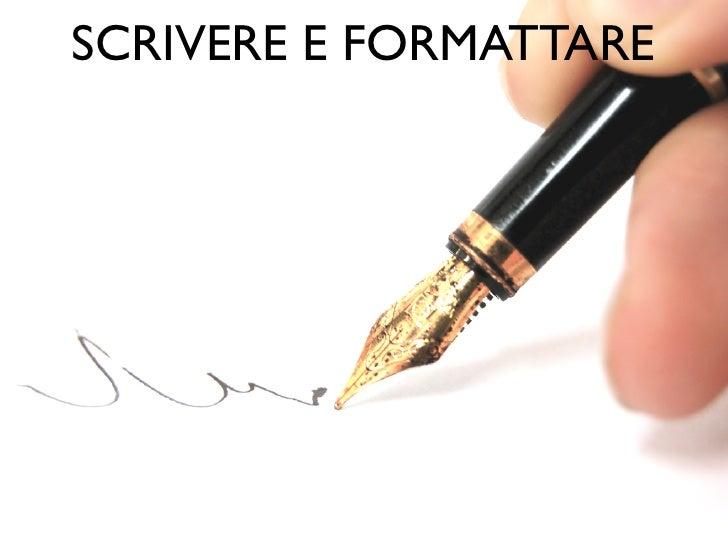 SCRIVERE E FORMATTARE