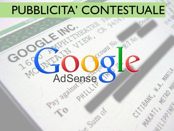 PUBBLICITA' CONTESTUALE      AdSense