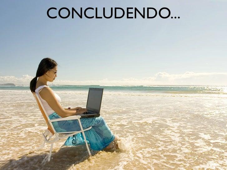 CONCLUDENDO...