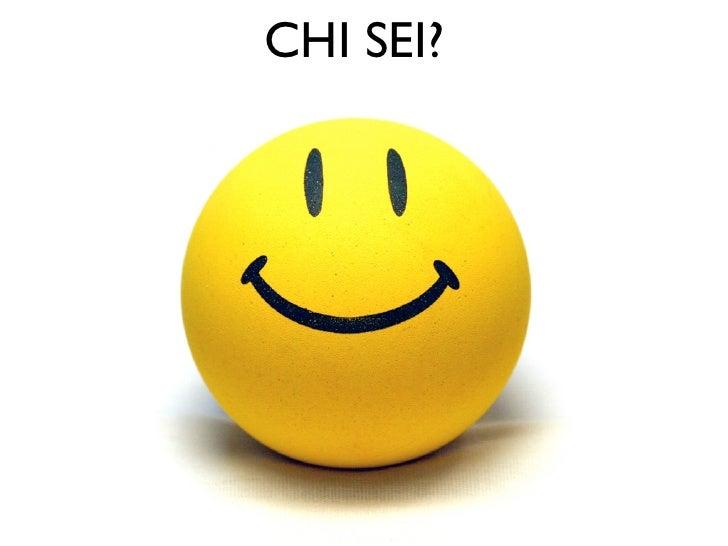 CHI SEI?