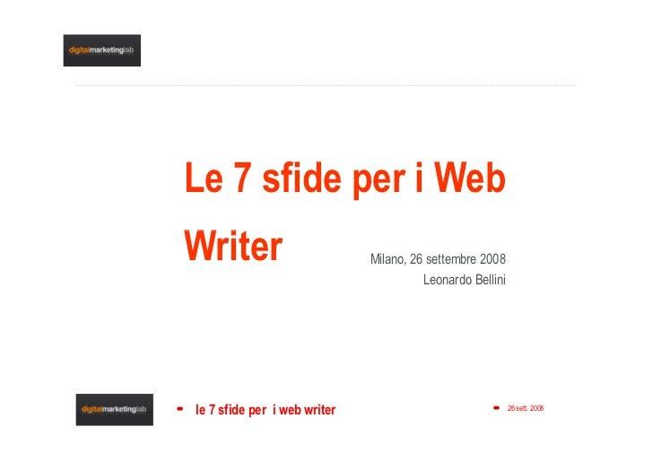 Le 7 sfide per i Web Writer                        Milano, 26 settembre 2008                                         Leona...