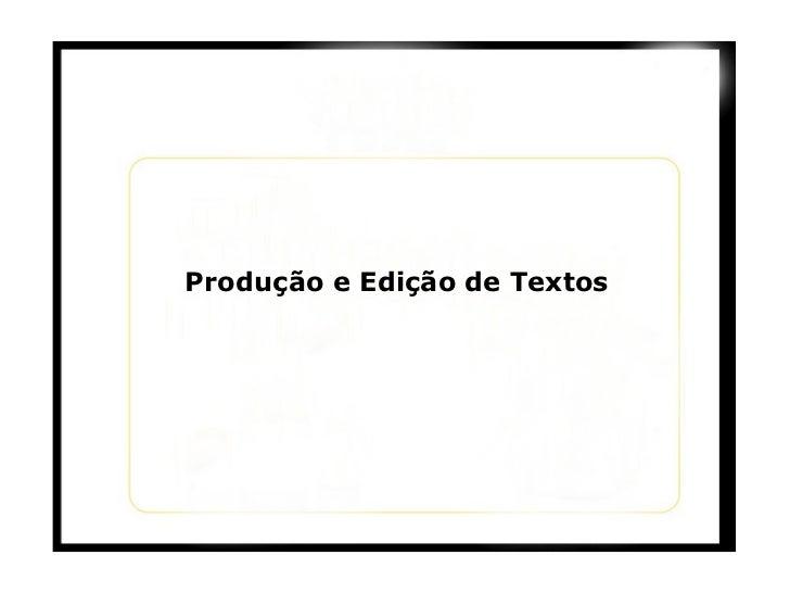 Produção e Edição de Textos