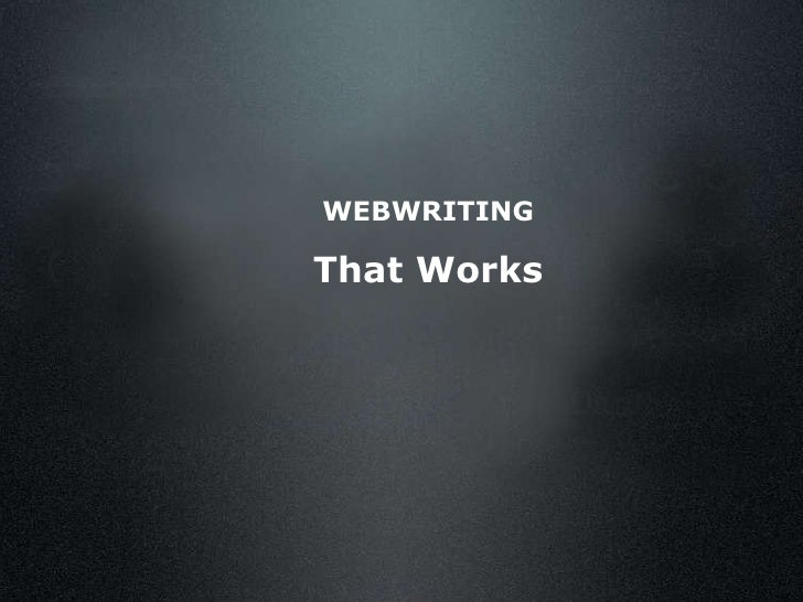 <ul><ul><li>WEBWRITING </li></ul></ul><ul><ul><li>That Works </li></ul></ul>