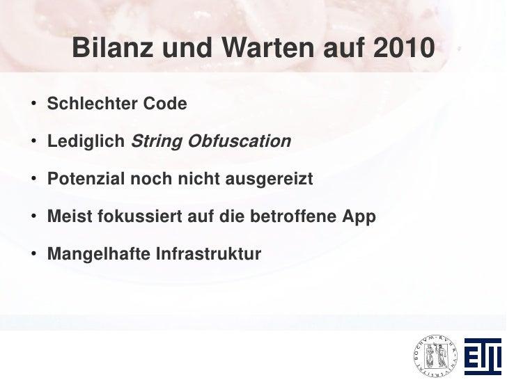 Bilanz und Warten auf 2010 ●     Schlechter Code ●     Lediglich String Obfuscation ●     Potenzial noch nicht ausgereizt ...
