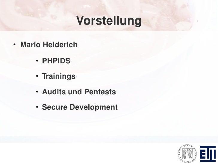 Vorstellung ●     Mario Heiderich         ●             PHPIDS         ●             Trainings         ●             Audit...