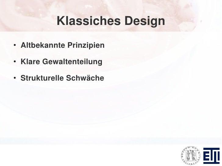 Klassiches Design ●     Altbekannte Prinzipien ●     Klare Gewaltenteilung ●     Strukturelle Schwäche