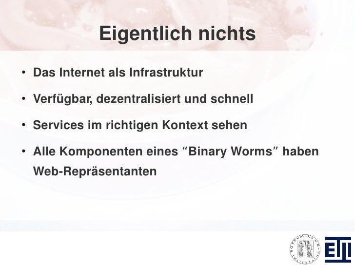 Eigentlich nichts ●     Das Internet als Infrastruktur ●     Verfügbar, dezentralisiert und schnell ●     Services im rich...