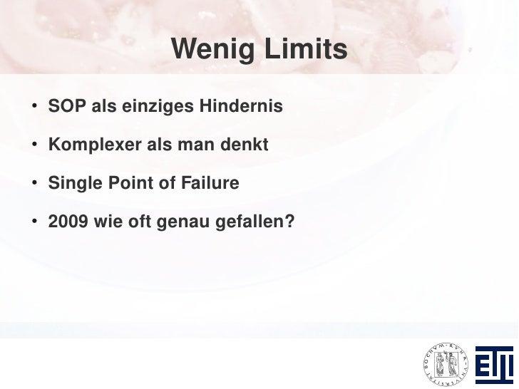 Wenig Limits ●     SOP als einziges Hindernis ●     Komplexer als man denkt ●     Single Point of Failure ●     2009 wie o...