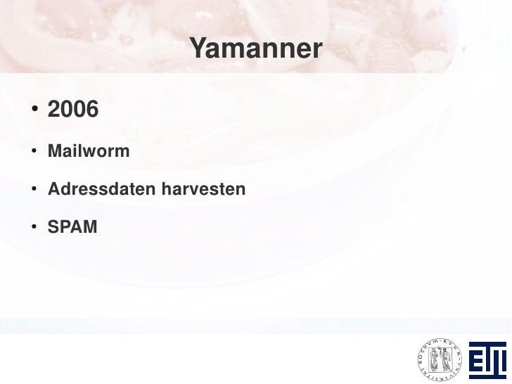 Yamanner ●     2006 ●     Mailworm ●     Adressdaten harvesten ●     SPAM