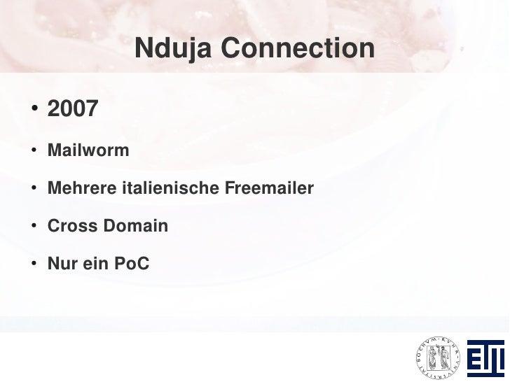 Nduja Connection ●     2007 ●     Mailworm ●     Mehrere italienische Freemailer ●     Cross Domain ●     Nur ein PoC