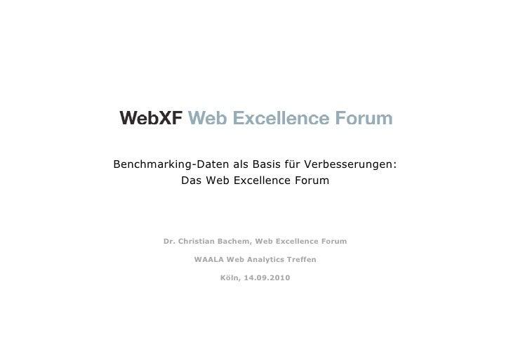 Benchmarking-Daten als Basis für Verbesserungen:           Das Web Excellence Forum             Dr. Christian Bachem, Web ...