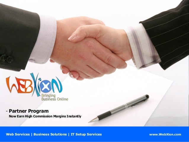 - Partner Program Now Earn High Commission Margins Instantly  Web Services | Business Solutions | IT Setup Services  www.W...