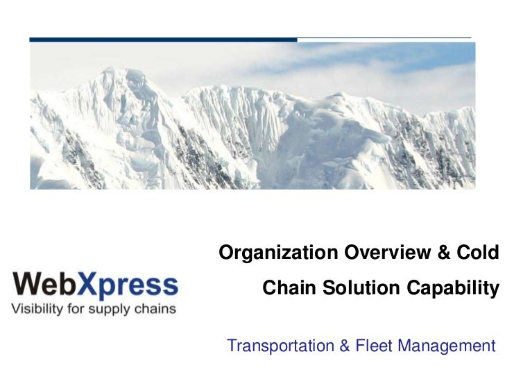 Organization Overview & Cold    Chain Solution CapabilityTransportation & Fleet Management