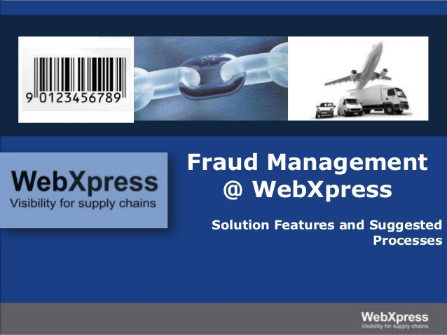 Fraud Management @ WebXpress Solution Features and Suggested Processes