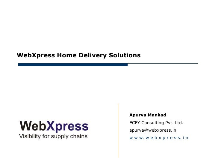 May 15, 2012     WebXpress Home Delivery Solutions                                  Apurva Mankad                         ...