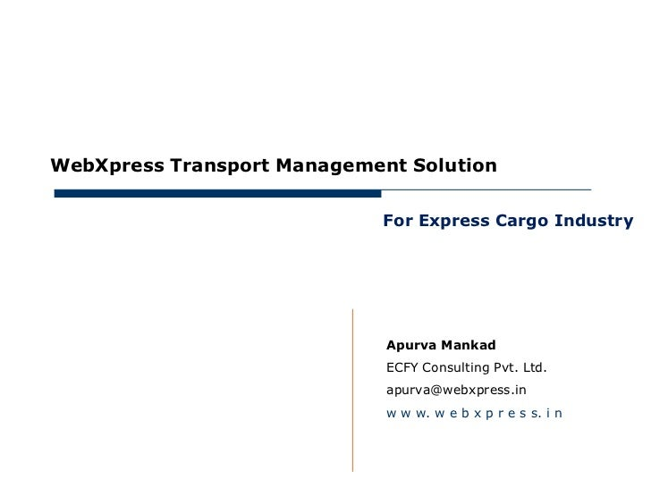 May 30, 2012     WebXpress Transport Management Solution                                  For Express Cargo Industry      ...