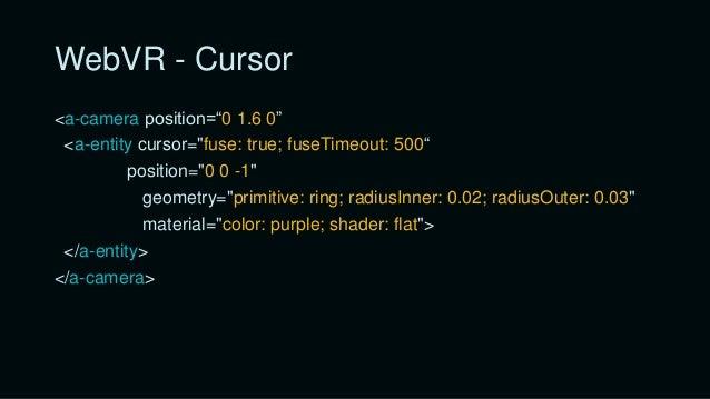 Webvr – Custom Component AFRAME.registerComponent('change-color', { schema: { color: {default: 'green'} }, init: function ...