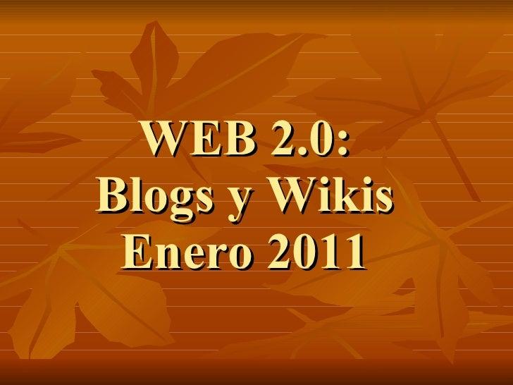 WEB 2.0: Blogs y Wikis Enero 2011