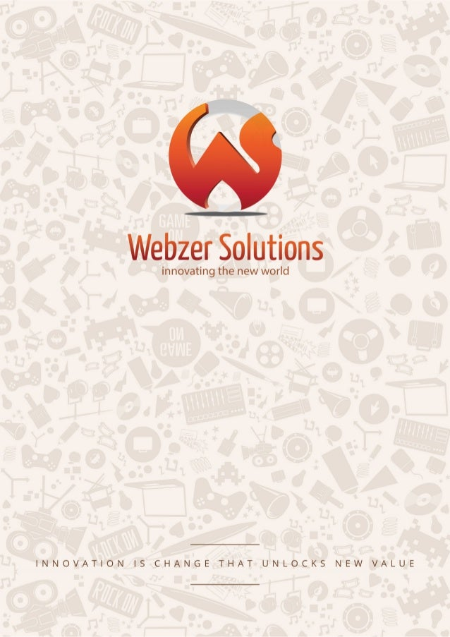 Webzer Solutions  innovating the new world  INNOVATION IS CHANGE THAT UNLOCKS NEW VALUE