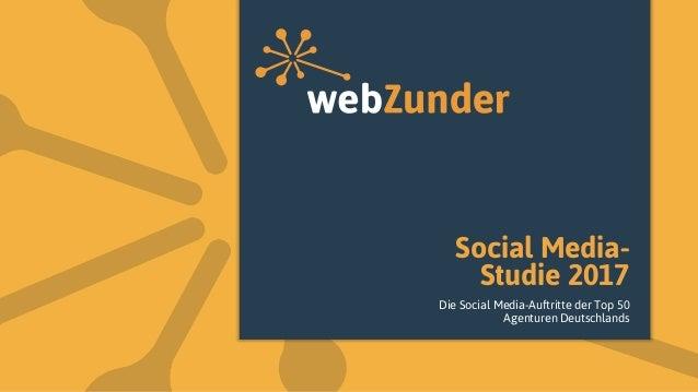Social Media- Studie 2017 Die Social Media-Auftritte der Top 50 Agenturen Deutschlands