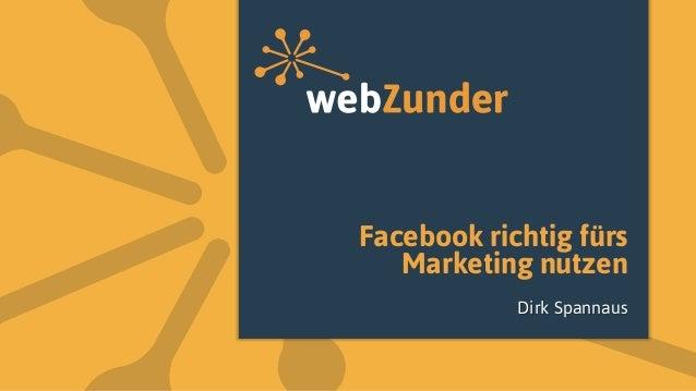Facebook richtig fürs Marketing nutzen Dirk Spannaus