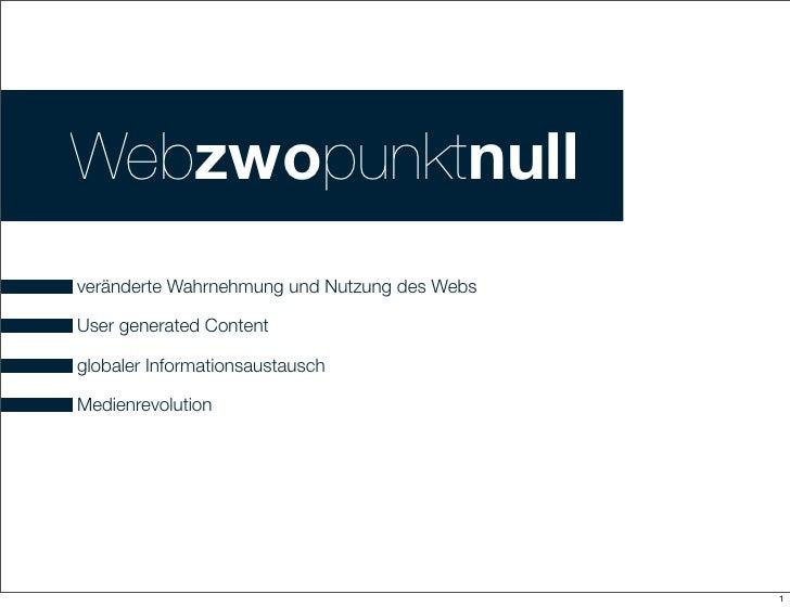 Webzwopunktnull veränderte Wahrnehmung und Nutzung des Webs  User generated Content  globaler Informationsaustausch  Medie...