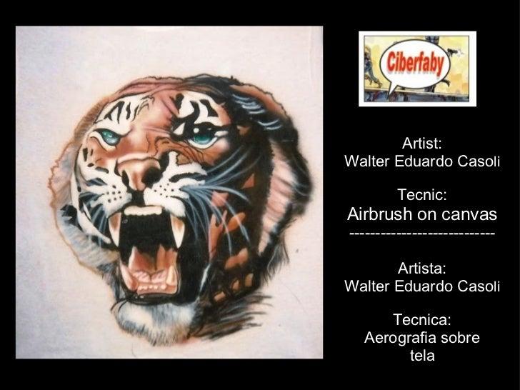 Artist: Walter Eduardo Caso li Tecnic: Airbrushoncanvas ---------------------------- Artista: Walter Eduardo Caso li Tec...