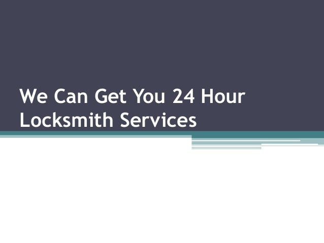 We Can Get You 24 Hour Locksmith Services