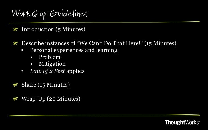 """Workshop Guidelines!  Introduction (5 Minutes)!  Describe instances of """"We Can't Do That Here!"""" (15 Minutes)    • Perso..."""