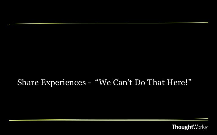 """Share Experiences - """"We Can't Do That Here!"""""""