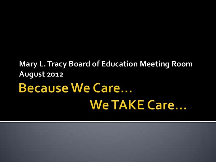 Mary L. Tracy Board of Education Meeting RoomAugust 2012