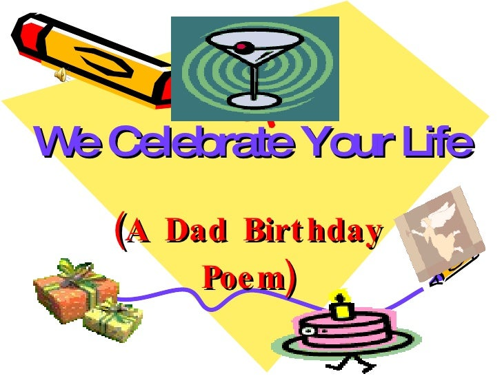 We Celebrate Your Life (A Dad Birthday Poem)
