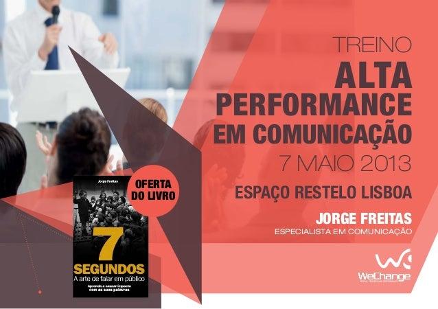 TREINO                           ALTA           PERFORMANCE           EM COMUNICAÇÃO                 7 MAIO 2013 OFERTADO ...