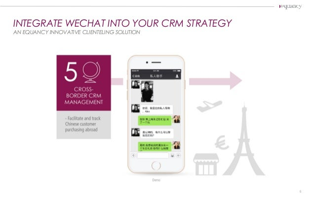 INTEGRATE WECHAT INTO YOUR CRM STRATEGY AN EQUANCY INNOVATIVE CLIENTELING SOLUTION 6