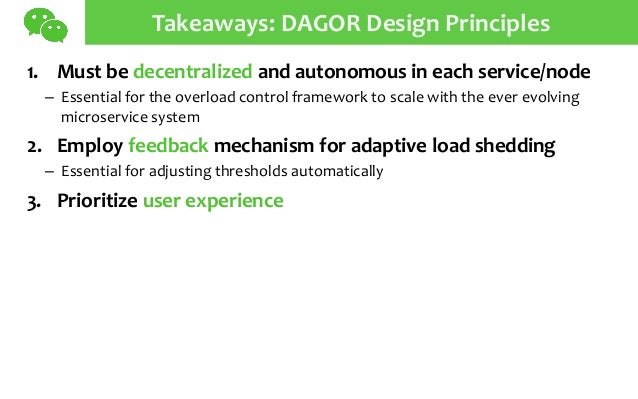 Takeaways: DAGOR Design Principles 1. Must be decentralized and autonomous in each service/node – Essential for the overlo...