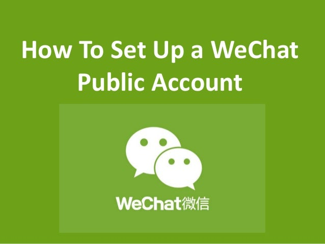 How To Set Up a WeChat Public Account
